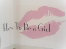 How to Be a Girl...