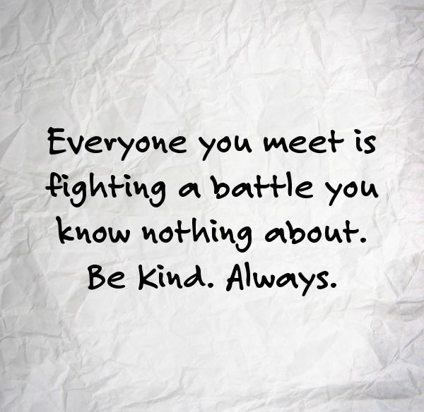 Image result for be kind always you never know